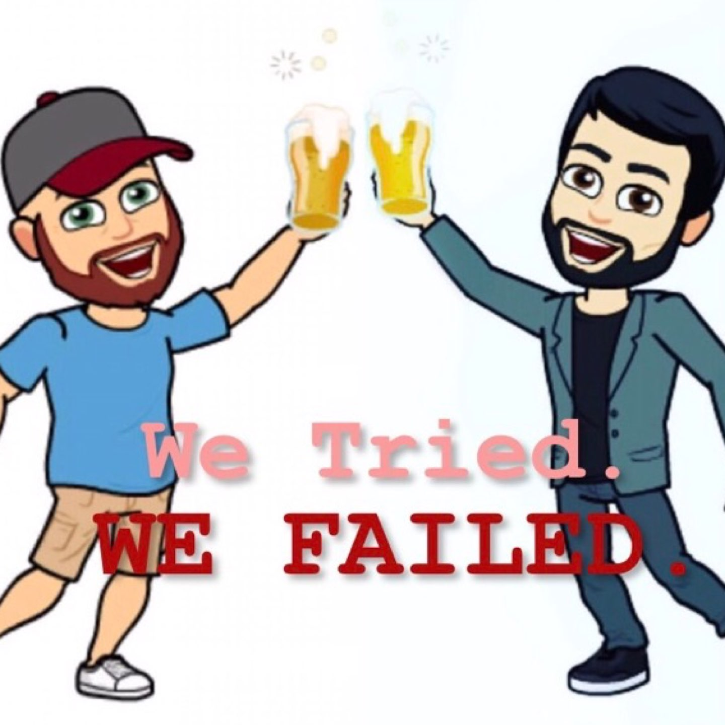We Tried. We Failed. The Podcast.